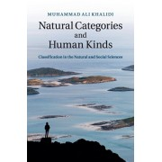 Natural Categories and Human Kinds. Classification in the Natural and Social Sciences, Paperback/Muhammad Ali (York University, Toronto) Khalidi