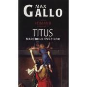 Titus. Martirul evreilor, Romanii, Vol. 3