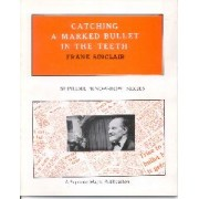 Catching A Marked Bullet Book