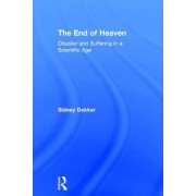 The End of Heaven: Disaster and Suffering in a Scientific Age