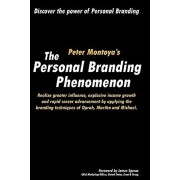 The Personal Branding Phenomenon: Realize greater influence, explosive income growth and rapid career advancement by applying the branding techniques, Paperback/Paul Viti