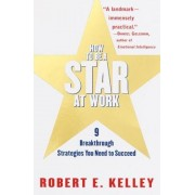 How to Be a Star at Work: 9 Breakthrough Strategies You Need to Succeed, Paperback
