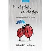 El castiga, ea castiga. Arta negocierii in cuplu/Willard F. Harley