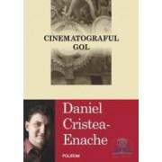 Cinematograful gol - Daniel Cristea-Enache