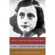 Anne Frank Remembered: The Story of the Woman Who Helped to Hide the Frank Family, Paperback