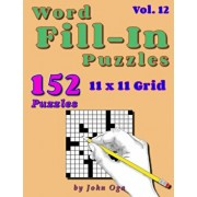 Word Fill-In Puzzles: Fill In Puzzle Book, 152 Puzzles: Vol. 12, Paperback/John Oga