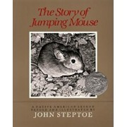 The Story of Jumping Mouse: A Native American Legend, Paperback/John Steptoe