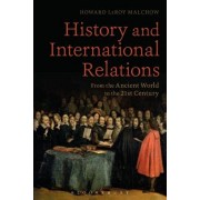 History and International Relations: From the Ancient World to the 21st Century, Paperback/Howard Leroy Malchow