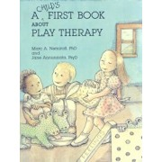 A Child's First Book about Play Therapy, Paperback/Marc A. Nemiroff