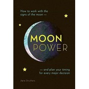 Moonpower. How to Work with the Phases of the Moon and Plan Your Timing for Every Major Decision, Paperback/Jane Struthers