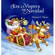Era la Vispera de Navidad = Twas the Night Before Christmas, Hardcover/Clement C. Moore