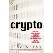 Crypto: How the Code Rebels Beat the Government Saving Privacy in the Digital Age, Paperback