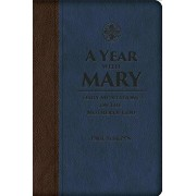 A Year with Mary: Daily Meditations on the Mother of God, Hardcover/Paul Thigpen