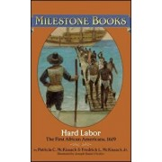 Hard Labor: The First African Americans, 1619, Paperback/Patricia C. McKissack