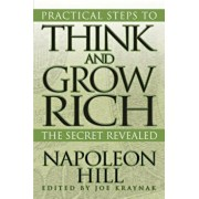 Practical Steps to Think and Grow Rich: The Secret Revealed, Paperback/Napoleon Hill
