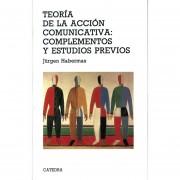 Teoría De La AccióN Comunicativa: Complementos Y Estudios Previos Teoría De La AccióN Comunicativa: Complementos Y Estudios Previos