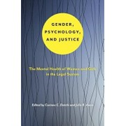 Gender, Psychology, and Justice: The Mental Health of Women and Girls in the Legal System, Paperback/Corinne C. Datchi