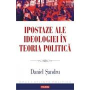 Ipostaze ale ideologiei in teoria politica/Daniel Sandru