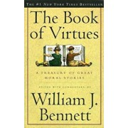 The Book of Virtues: A Treasury of Great Moral Stories, Paperback/William J. Bennett