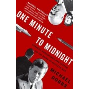 One Minute to Midnight: Kennedy, Khrushchev, and Castro on the Brink of Nuclear War, Paperback