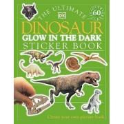 The Ultimate Dinosaur Glow in the Dark Sticker Book by DK