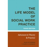 Life Model of Social Work Practice: Advances in Theory and Practice, Hardcover