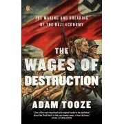 The Wages of Destruction: The Making and Breaking of the Nazi Economy, Paperback