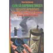 Cum sa supravietuiesti tu si cei apropiati prabusirii economice - Piero San Giorgio