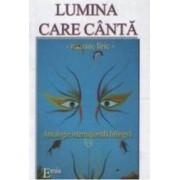 Lumina care canta. The light singing