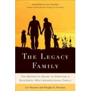 Legacy Family - The Definitive Guide to Creating a Successful Multigenerational Family (Hausner Lee)(Cartonat) (9780230618923)