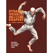 Dynamic Wrinkles and Drapery: Solutions for Drawing the Clothed Figure, Paperback