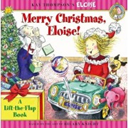 Merry Christmas, Eloise!: A Lift-The-Flap Book, Paperback/Kay Thompson
