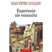 Experiente ale extazului (editia 2016)/Ioan Petru Culianu