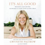It's All Good: Delicious, Easy Recipes That Will Make You Look Good and Feel Great, Hardcover