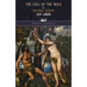 The Call of the Wild & Before Adam, Paperback/Jack London