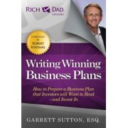 Writing Winning Business Plans: How to Prepare a Business Plan That Investors Will Want to Read and Invest in, Paperback/Garrett Sutton