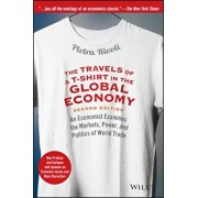 The Travels of A T-Shirt in the Global Economy: An Economist Examines the Markets, Power, and Politics of World Trade. New Preface and Epilogue with U, Paperback/Pietra Rivoli