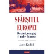 Sfarsitul Europei. Dictatori, demagogi si noul ev intunecat
