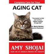 Complete Care for Your Aging Cat, Paperback/Amy Shojai