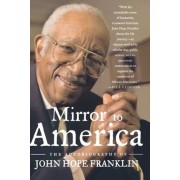 Mirror to America: The Autobiography of John Hope Franklin, Paperback