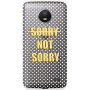 Motorola Moto E4 Hoesje Sorry not Sorry