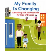 My Family Is Changing: A Drawing and Activity Book for Kids of Divorce, Paperback/Tracy, Lcsw McConaghie