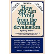 How You Can Profit from the Coming Devaluation, Paperback/Harry Browne