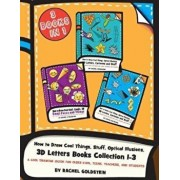 How to Draw Cool Things, Stuff, Optical Illusions, 3D Letters Books Collection 1-3: A Cool Drawing Guide for Older Kids, Teens, Teachers, and Students, Paperback/Rachel a. Goldstein