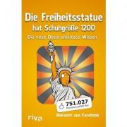 Riva Verlag Die Freiheitsstatue hat Schuhgrösse 1200 - Unnützes Wissen