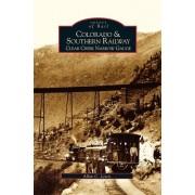 Colorado and Southern Railway: Clear Creek Narrow Gauge, Hardcover