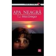 Apa neagra - T.J. Macgregor