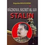 Razboiul Secret Al Lui Stalin - Boguslaw Woloszanski