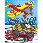 Things That Go Coloring Book: Cars, Trucks, Planes, Trains and More!, Paperback