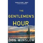 The Gentlemen's Hour, Paperback/Don Winslow